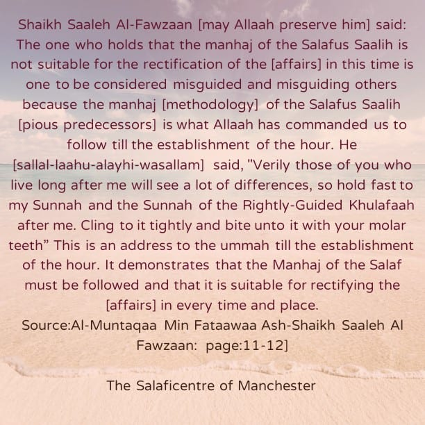 A False And Evil Claim: The Manhaj of The Salaf Is Not Suitable For The Present Era