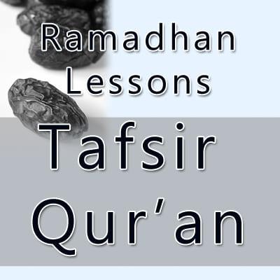 Ramadhan Lesson: Tafsir of Qur'aan @SalafiCentre