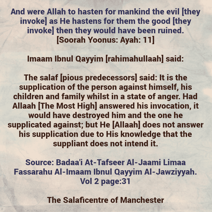 The Human being Invokes Against Himself Out of Anger – By Imaam Ibnul Qayyim