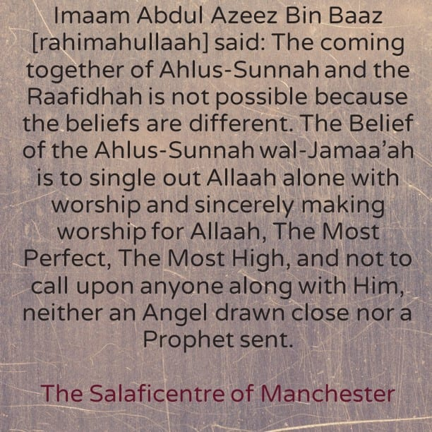 Unity between Ahlus Sunnah and the raafidah–Imaam Abdul Azeez Bin Baaz (rahimahullaah)