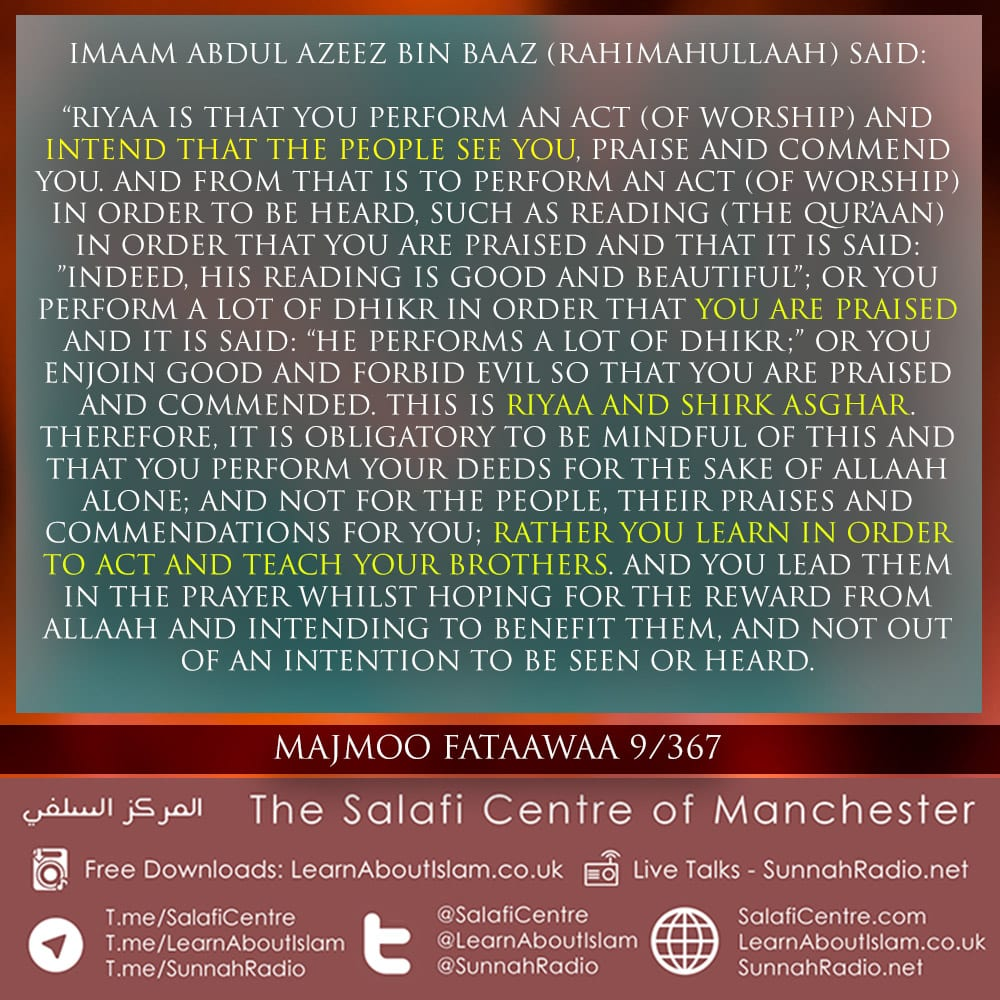 Imaam Abdul Azeez Bin Baaz (rahimahullaah) warns against Riyaa!