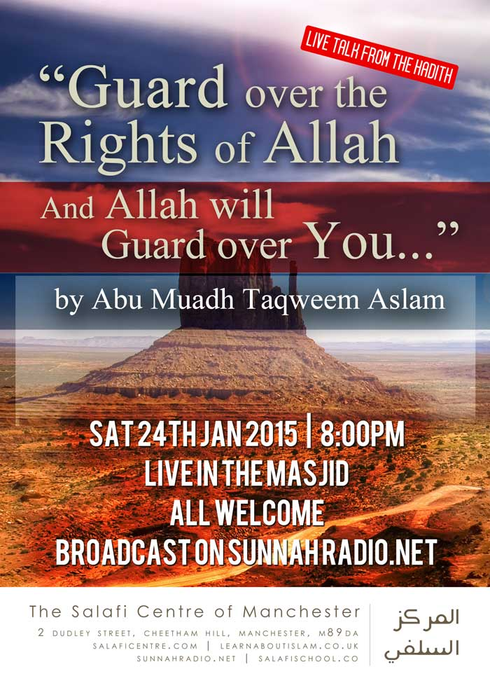 """Live Talk – This Saturday @ 8pm – """"Guard over Allah's Rights and Allah will Guard over You"""" – by @AbuMuadhTaqweem"""