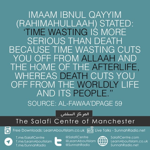 Time Wasting is More Serious than Death – by Imaam Ibnul Qayim [rahimahullaah]