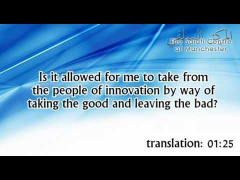Is it allowed for me to take the good and leave the bad? | Shaikh Zayd ibn Hadee al-Madkhalee