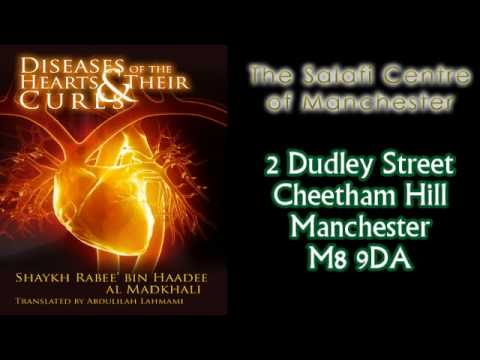 Disease of the Hearts & their Cures by Shaykh Rabee' al-Madkhali – Abdulilah Lahmamee