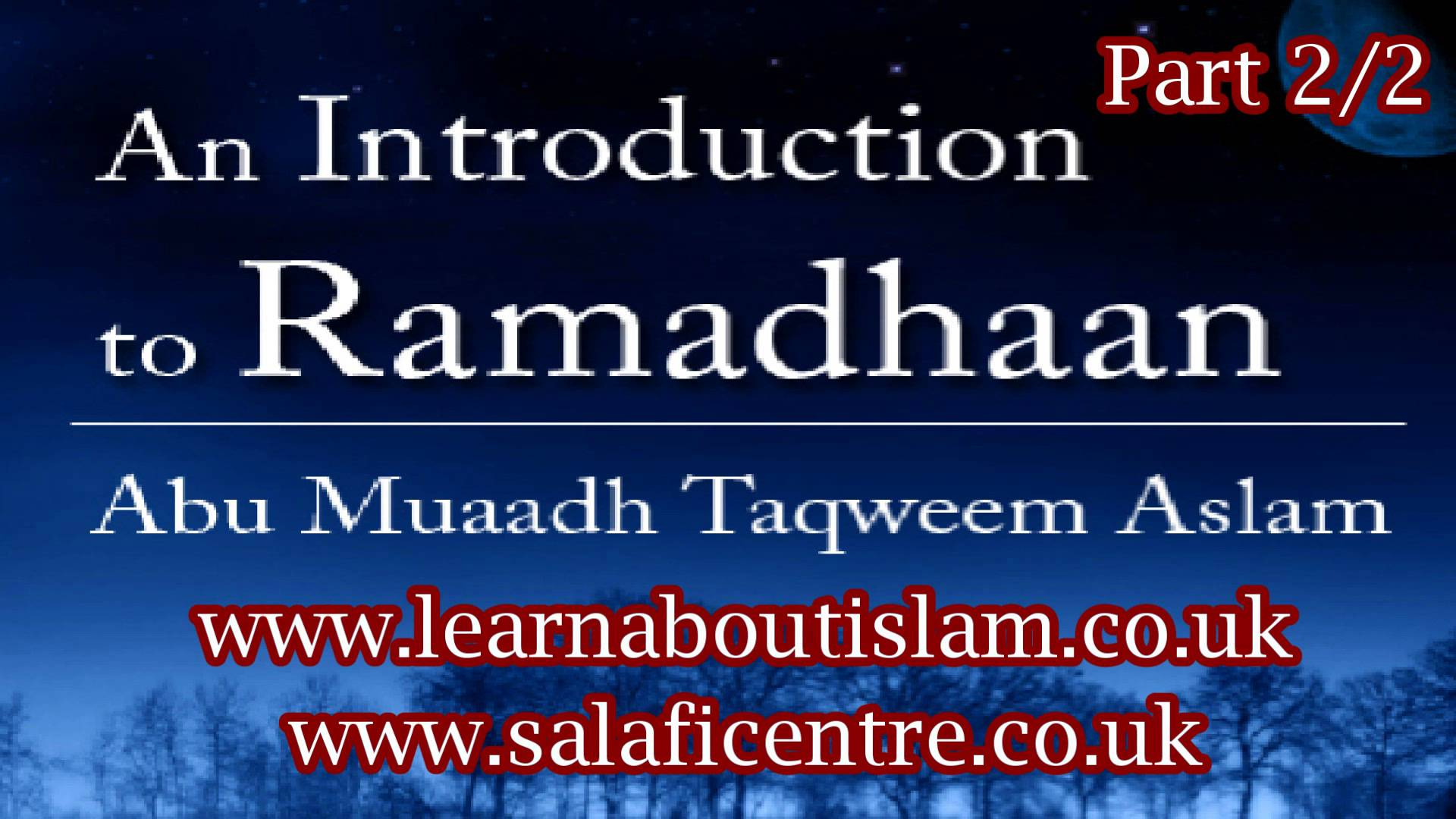 Introduction into Ramadhan – Abu Muadh Taqweem Aslam | Part 2/2