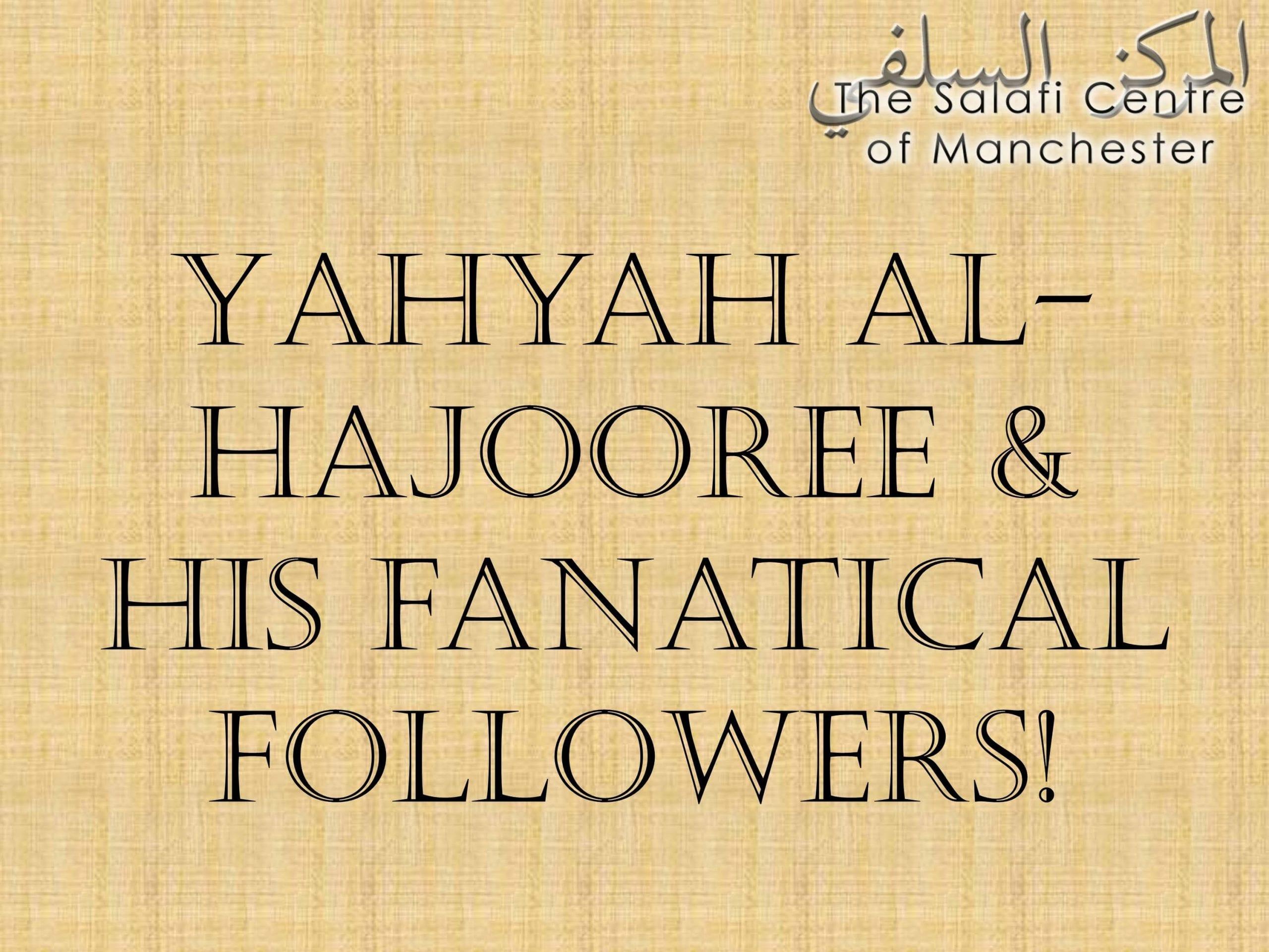 The Ghuloo of Yahyah al-Hajooree and his fanatical followers!