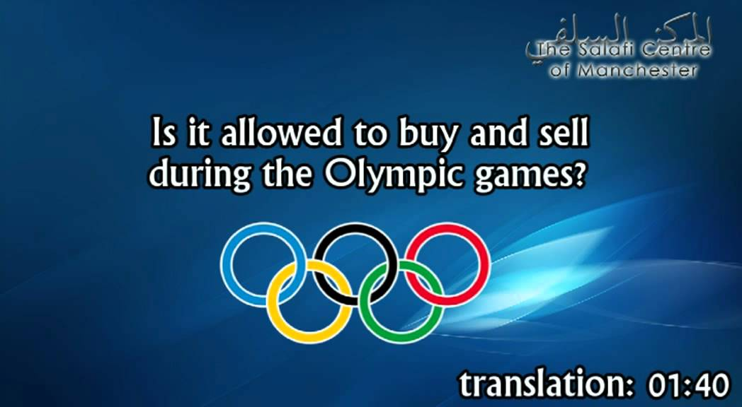 Is it allowed to buy and sell during the Olympic games? | Shaikh Abdullah an-Najmee