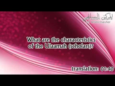 What are the characteristics of the Ulaamah?    Shaikh Zayd ibn Hadee al-Madkhalee