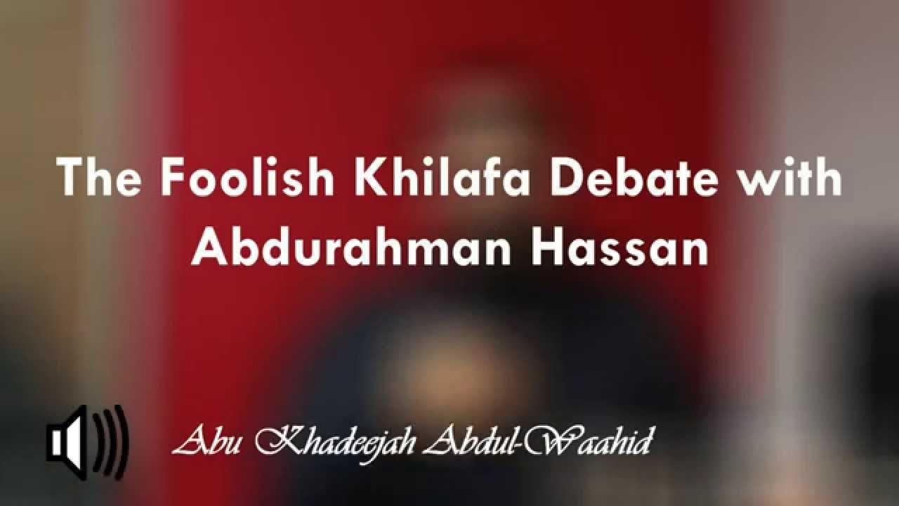 Refutation of Abdurahman Hassan and his Foolish Khilafa Debate