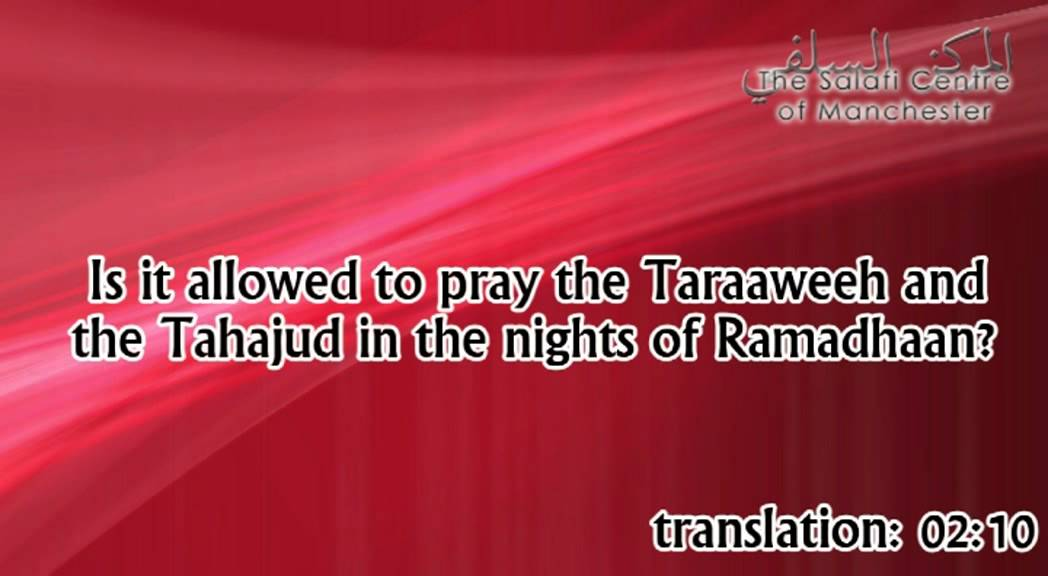 Praying Taraaweeh as well as Tahajud in the nights of Ramadhan? | Shaikh Zayd ibn Hadee al-Madkhalee