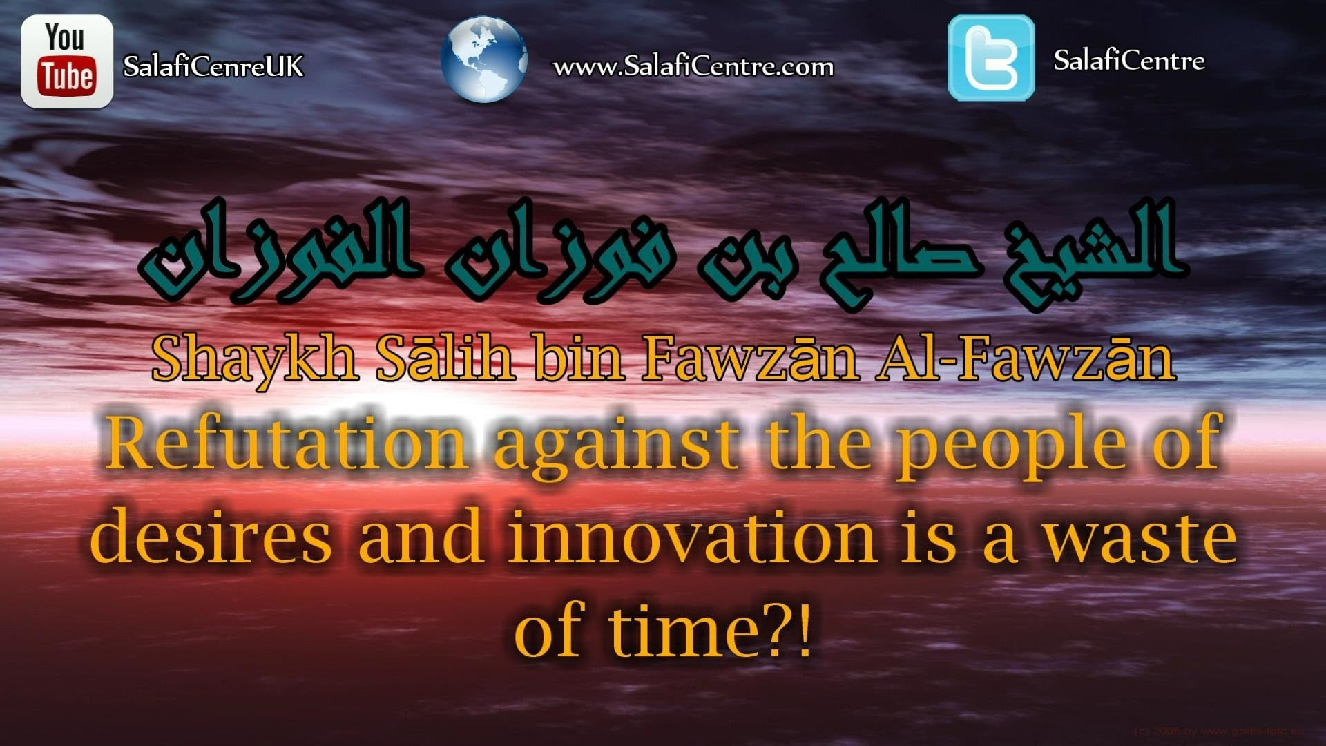 Is Refutation against the people of desires and innovation a waste of time? | Shaykh Sālih Al-Fawzān