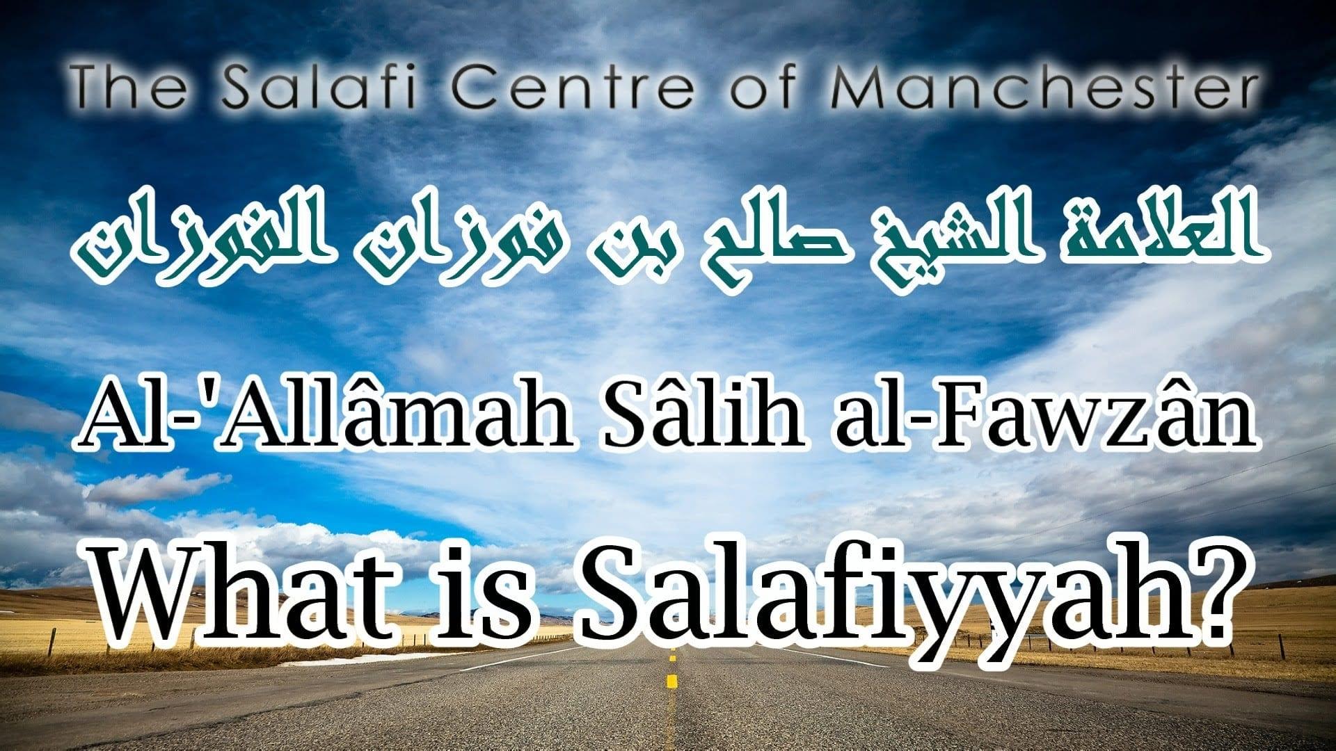 What is Salafiyyah? | Al-'Allâmah Sâlih al-Fawzân