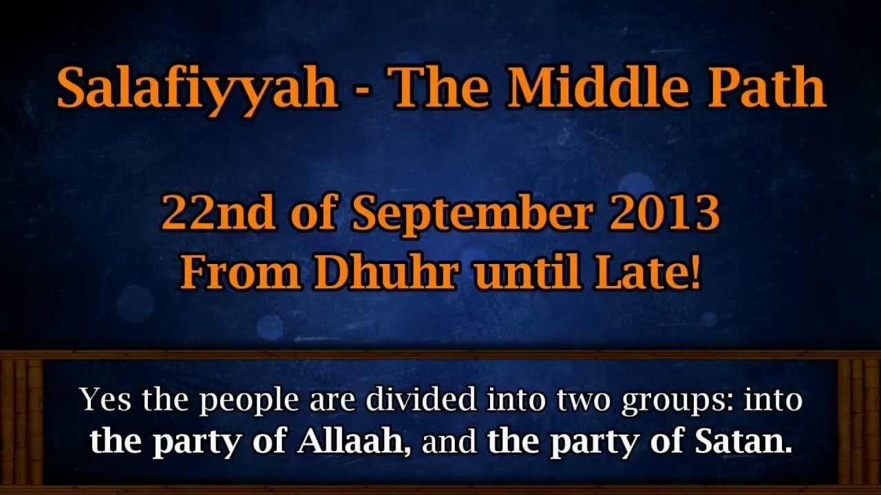 Manchester Autumn Conference 2013 – Salafiyyah – The Middle Path