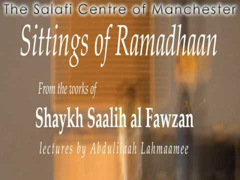 Sittings of the Month of Ramadhan – Shaikh Saalih al-Fawzaan | Part 1