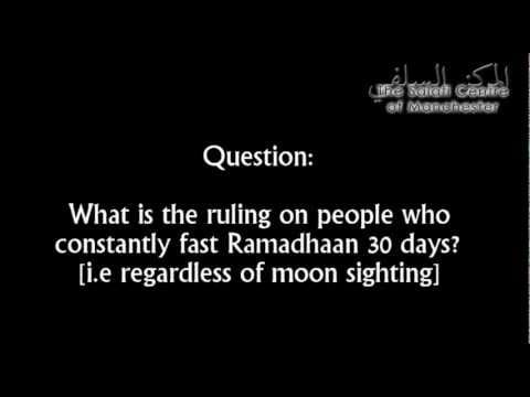 Ruling on people who constantly fast Ramadhaan 30 days | Shaikh Saalih al-Fawzaan