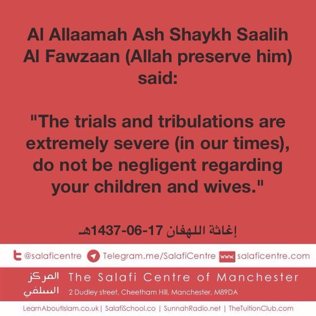 Do Not Be Negligent Regarding Your Children and Wives – Ash Shaykh Saalih Al Fawzaan