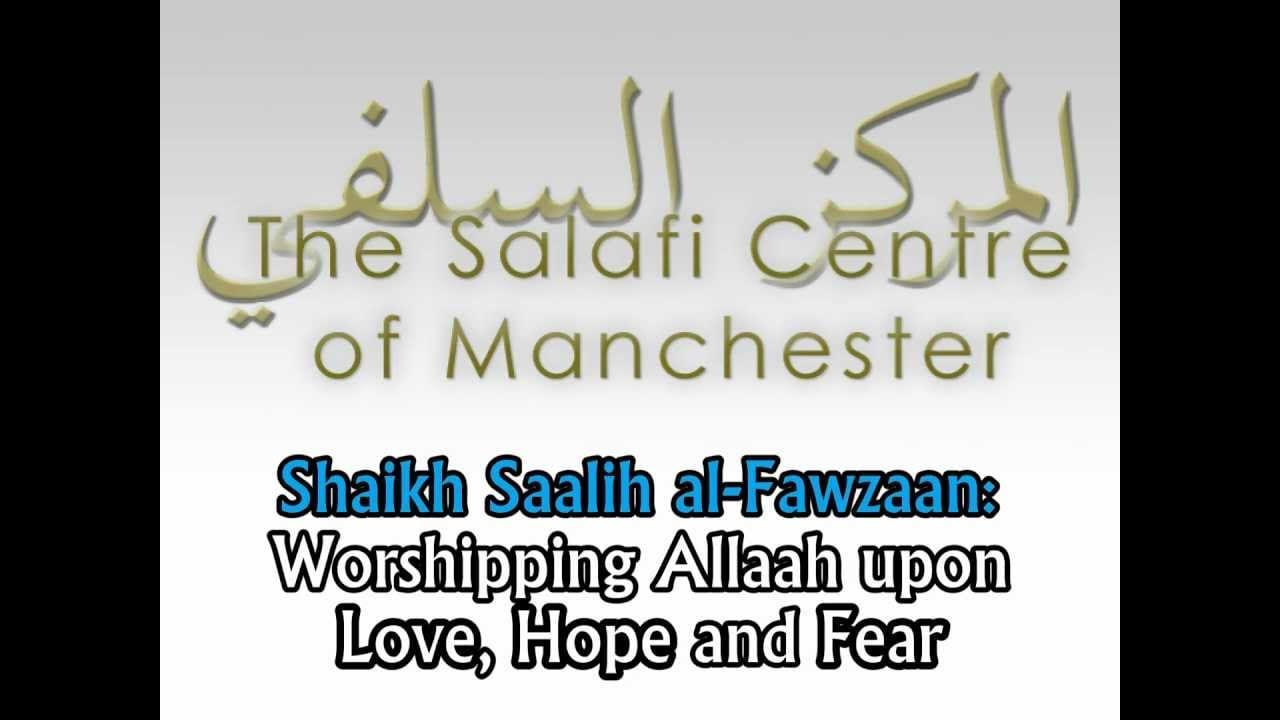 Worshipping Allaah Upon Love, Hope & Fear | Shaikh al-Fawzaan