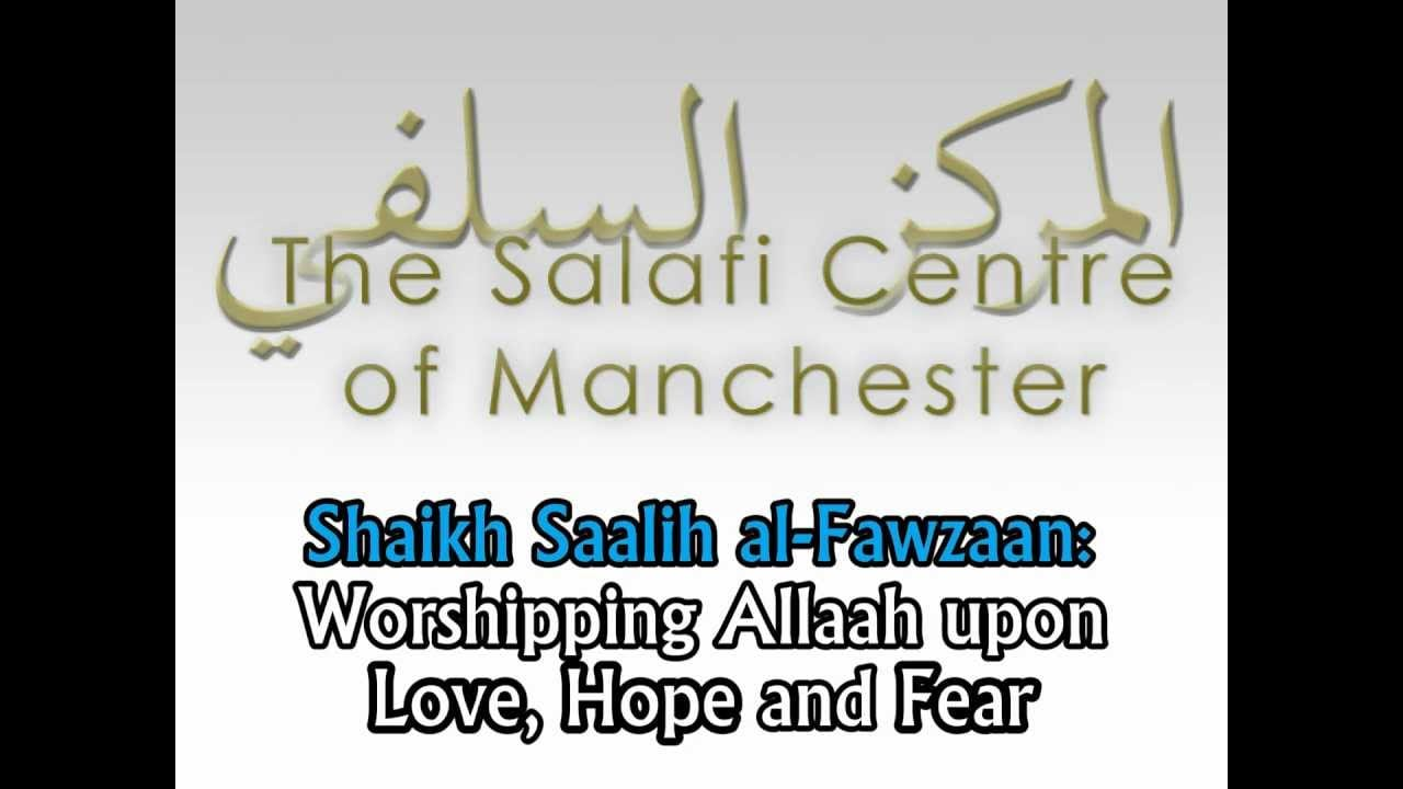 Worshipping Allaah Upon Love, Hope & Fear | Shaikh al-Fawzaan