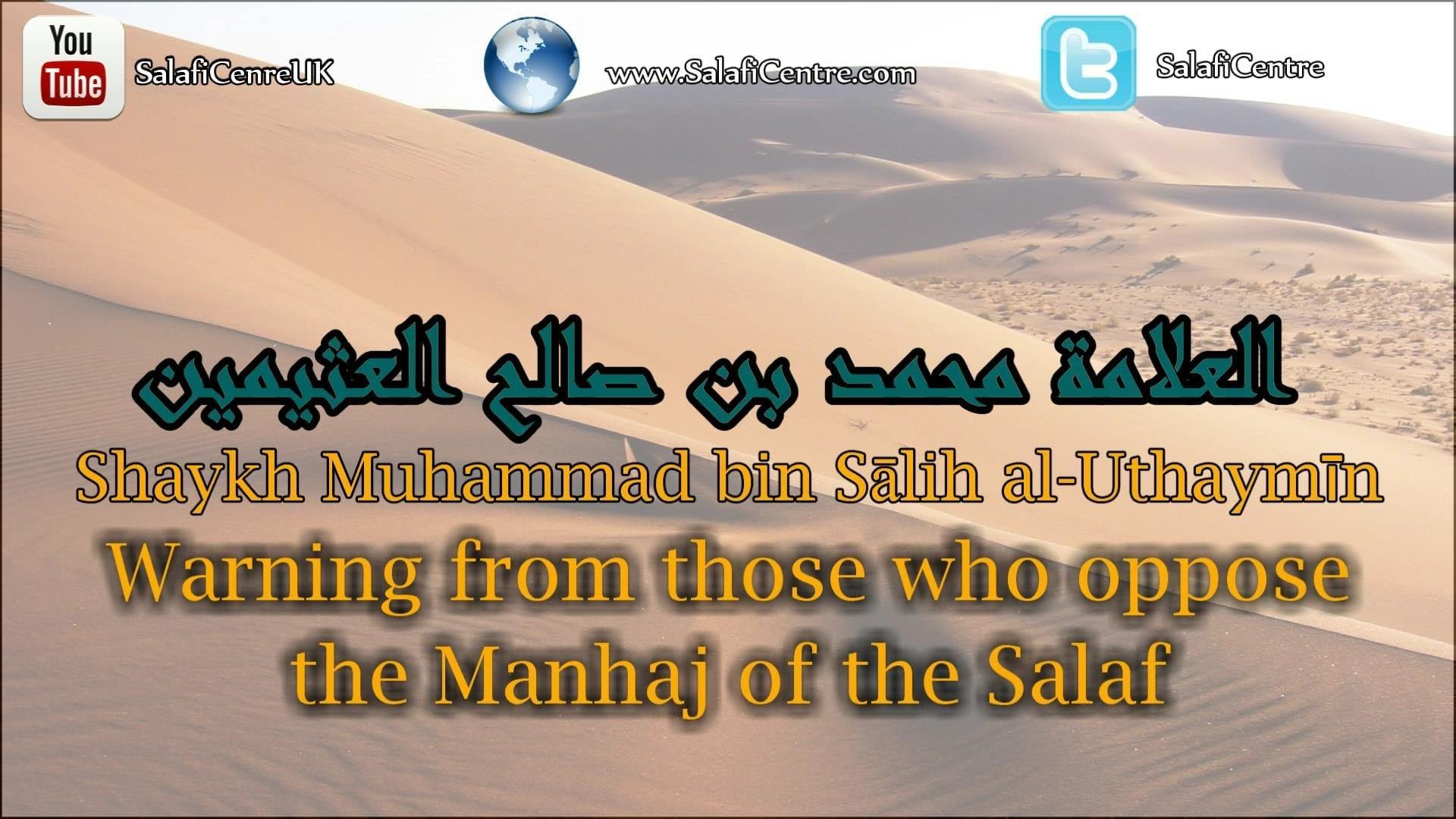 Warning from those who oppose the Manhaj of the Salaf   Shaykh Muhammad bin Sālih al-Uthaymīn