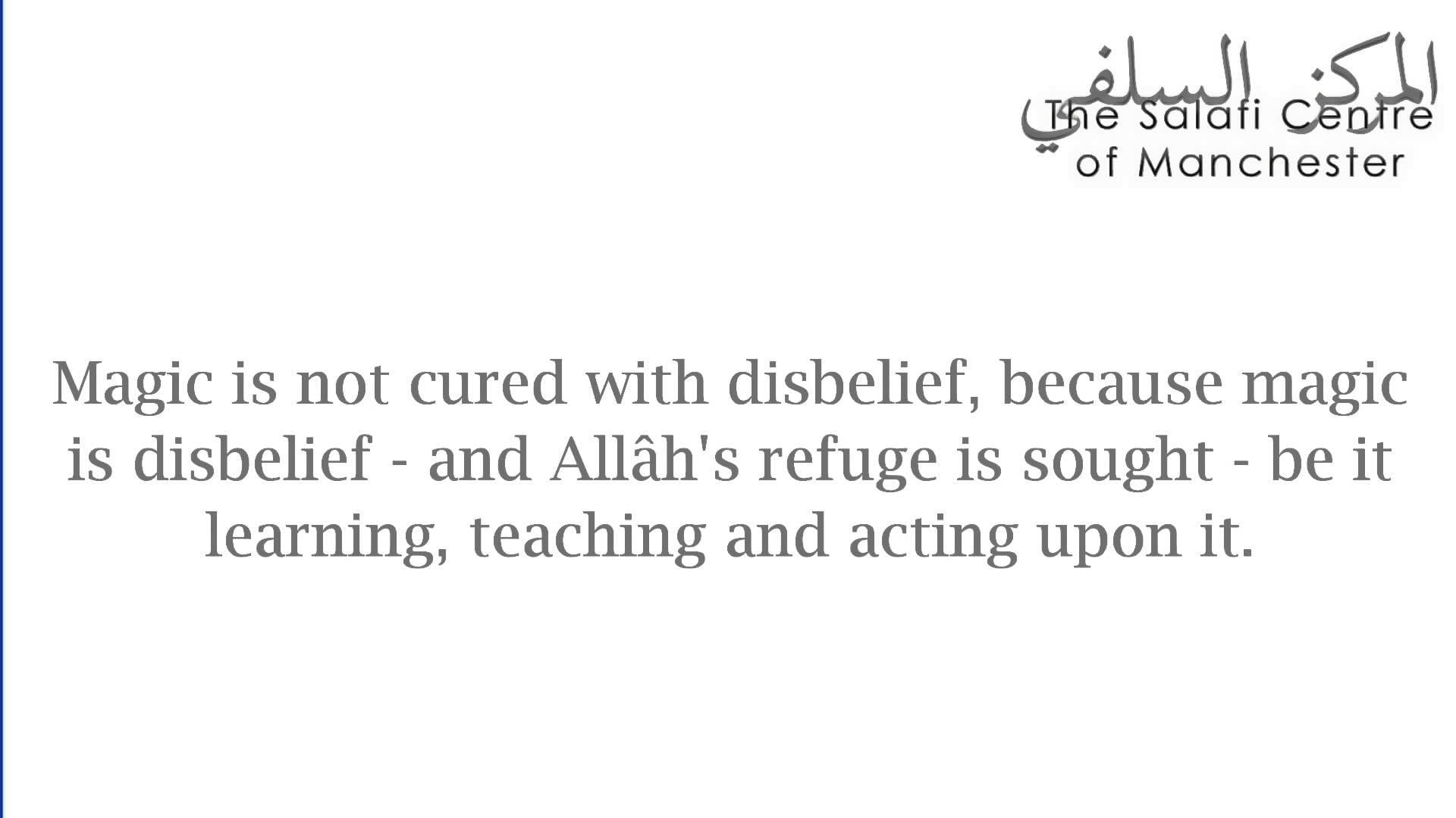 Curing Magic with Magic   Al-'Allâmah Sâlih al-Fawzân