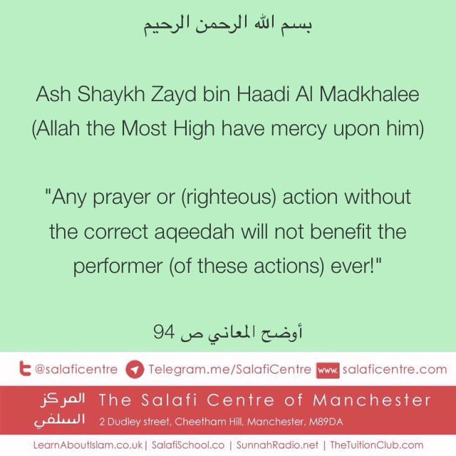 Righetous Actions without The Correct Aqeedah – Ash Shaykh Zayd bin Haadi Al Madkhalee