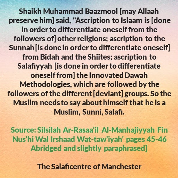 [1] The Reality of Ascription- [The Reasons Behind Ascribing (Oneself) To Islaam, The Sunnah & Salafiyyah]