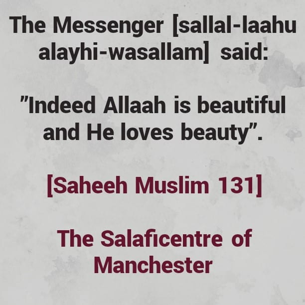 Allaah is Beautiful and He loves Beauty – Few Benefits from this Hadeeth' By Imaam Ibnul qayyim