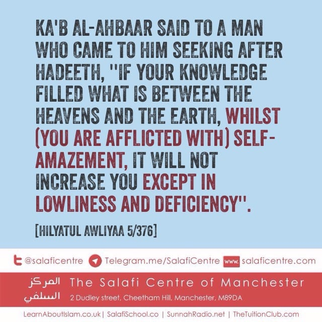 [3] Tarbiyah [Cultivation]: Ka'b Bin Ahbaar Advised a Seeker of Hadeeth to Safeguard himself from Self-Amazement