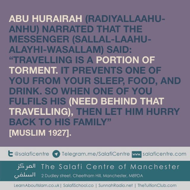 A Notification to the One Who Requested That We Share a Benefit Regarding the Hadeeth, ''Travelling is a portion of Torment''
