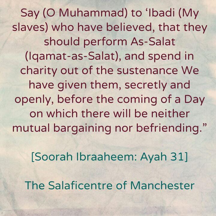 A Command to Perform the Salaah and Spend in Charity, Before The Day In Which There Will Neither Be Mutual Bargaining Nor Befriending!