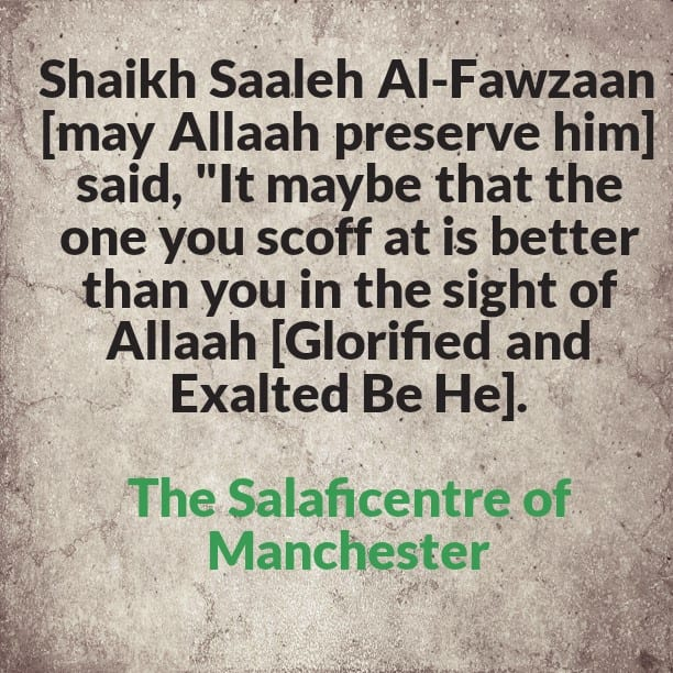 Wilfully Oblivious of the Evil Habit of Scoffery and Sarcasm, Yet Not Advised By Those around You! [Here is an Advice by Shaikh Fawzaan]