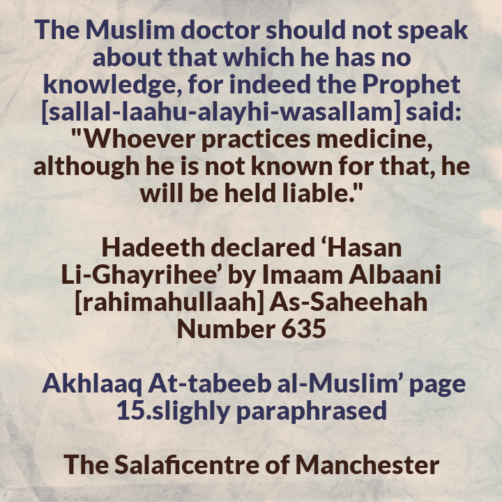[10] The Muslim Doctor and The Aim Behind Medicine- [Muslim Doctor Should Only Speak About What He [or She] Knows In The Field of Medicine]