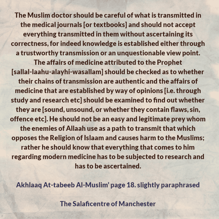[13] The Muslim Doctor and The Aim Behind Medicine- [Muslim Doctor  Should Not Be a Muqallid, Rather He Should Critically Examine What Is Transmitted In Medical Journals (or Textbooks) and Should Not Merely Accept Everything]