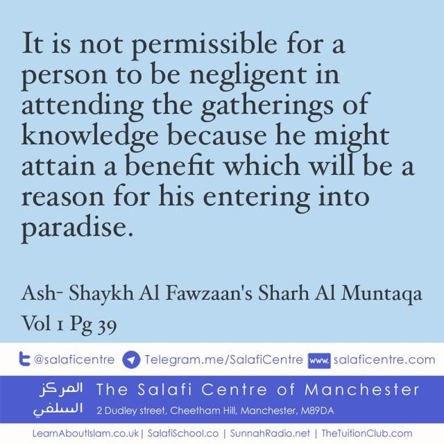Don't Be Negligent! Encouragement for Attending the Lessons – Ash Shaykh Al Fawzaan