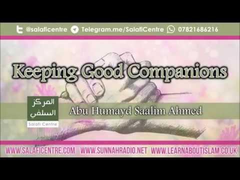 Good Companions – Abu Humayd Saalim Ahmed