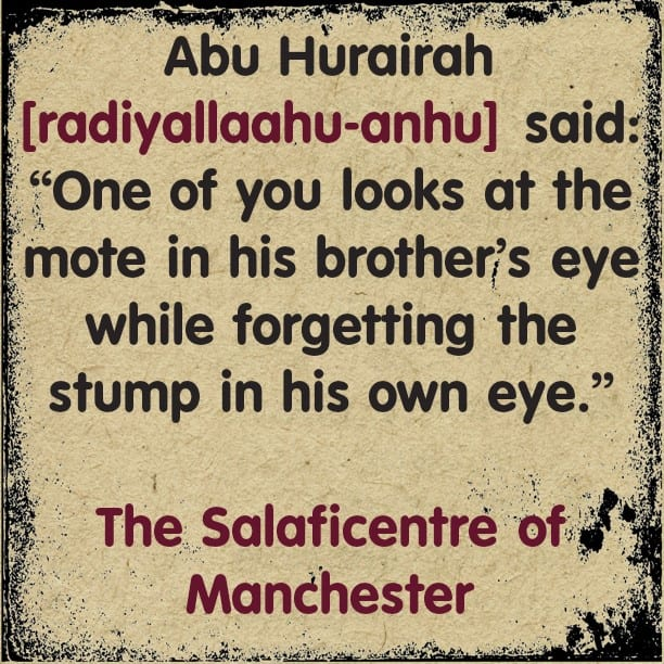 Do Not Look at The Mote In The Eyes of Others and Forget The Stump In Your Eye! [Brief Admonition By Shaikh Zayd Bin Haadi [rahimahullaah] [PDF 2 Pages]