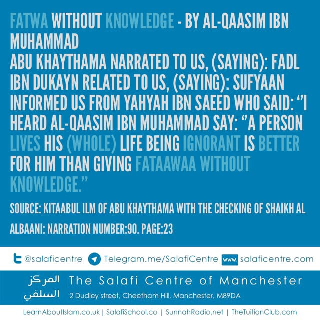 Fatwa Without Knowledge – By Al-Qaasim Ibn Muhammad