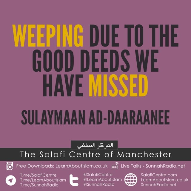 Weeping Due To The Good Deeds We Have Missed