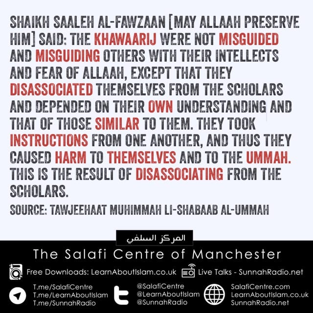Khawaarij- [Terrorists]- Misguided and Misguiding Others Due to Distancing Themselves From Ulamaa…by Shaikh Fawzaan