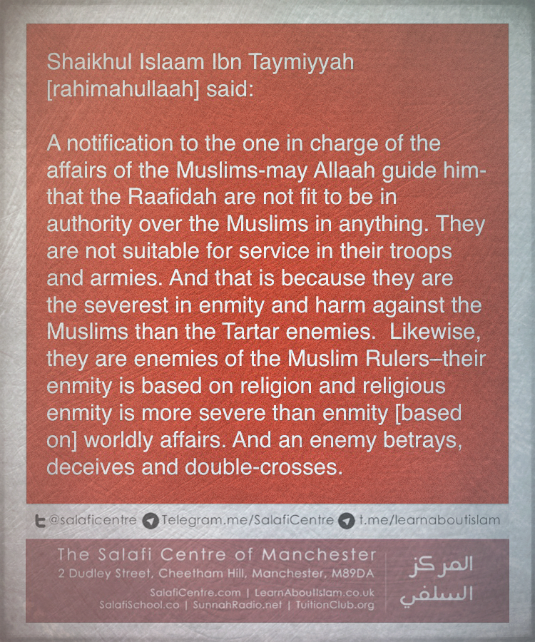 Precise Words of Wisdom and Advice Given By Shaikhul Islaam Ibn Taymiyyah to The Muslim Rulers Regarding The Raafidah