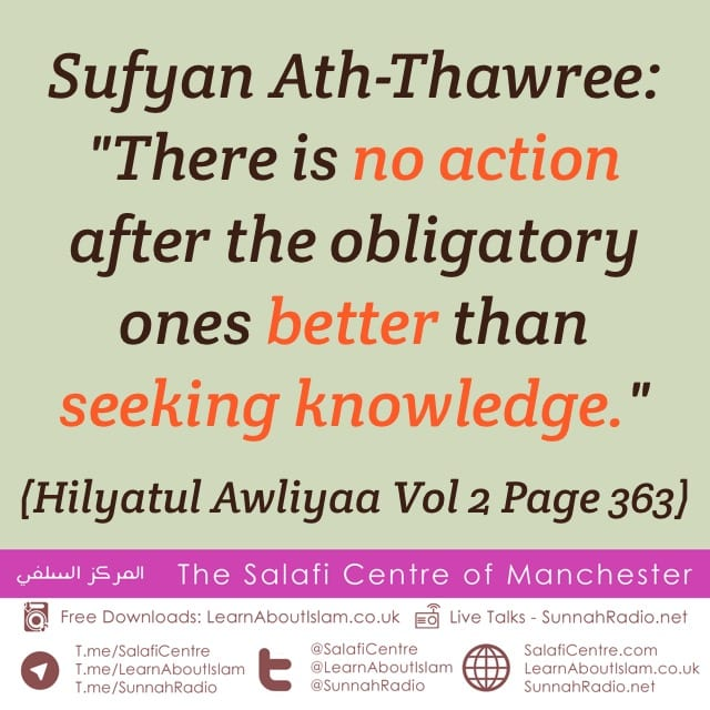 Nothing Better than Seeking Knowledge – Al-Imam Sufyan Ath-Thawree