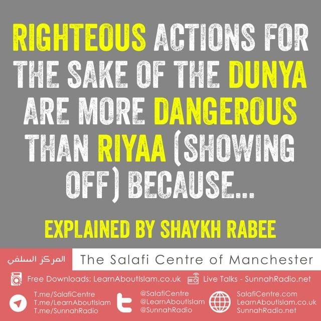 Severity of Seeking the Dunya with Righteous Actions – Shaykh Rabee Al-Madkhalee