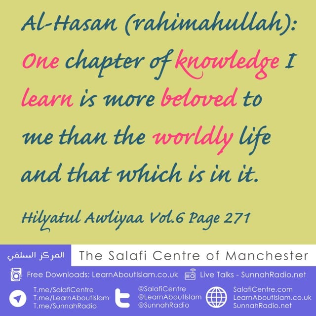 It is More Beloved to me than the Dunya and that which is in it – Al-Hasan