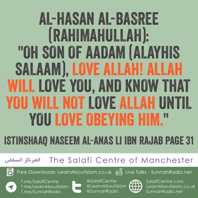 You will not Love Allah until… – al-Hasan al-Basree