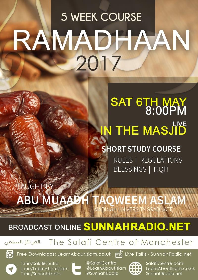 Ramadhaan Workshop 2017 – 5 Weeks From Saturday | Abu Muadh Taqweem Aslam