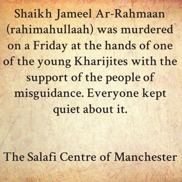 Ahlul Bidah -[Khawaarij, Terrorist Savages and brothers of the Devil]- Murdered Shaikh Jameel Ar-Rahmaan