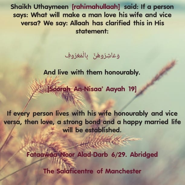 The Means to a Loving Relationship and Strong Bond Between Husband and Wife- By Shaikh Uthaymeen [rahimahullaah]