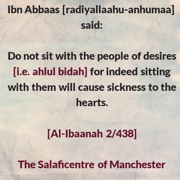 Do Not Sit With Ahlul Bidah- [A Warning From Ibn Abbaas (radiyallaahu-anhumaa)]