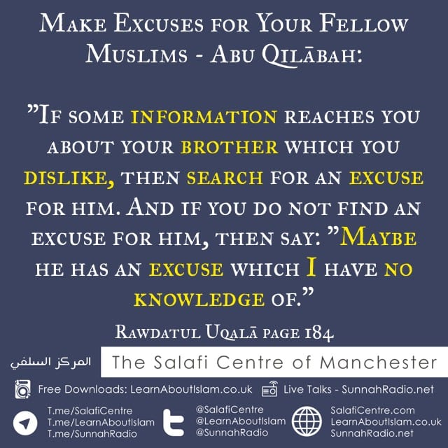 Make Excuses for Your Fellow Muslims – Abu Qilābah
